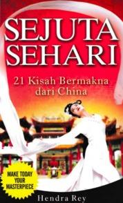 Cover Sejuta Sehari,21 Kisah Bermakna Dari China oleh Hendra Rey