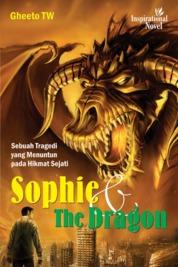 Cover Sophie And The Dragon, Sebuah Tragedi Yang Menuntun Pada Hikmat Sejati oleh Gheeto TW