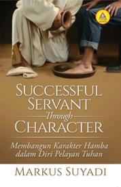 Cover Successful Servant Through Character oleh Markus Suyadi