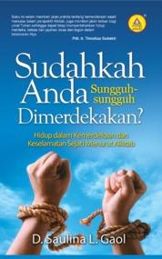 Cover Sudahkah Anda Sungguh-Sungguh Dimerdekakan? oleh D.Saulina L. Gaol