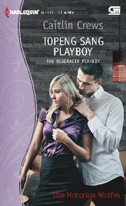 Cover Harlequin Koleksi Istimewa: Topeng Sang Playboy (The Disgraced Playboy) oleh Caitlin Crews