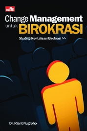 Cover Change Management Untuk Birokrasi oleh Riant Nugroho