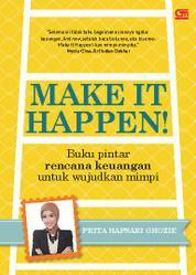 Cover Make it Happen! Buku Pintar Rencana Keuangan untuk Wujudkan Mimpi oleh