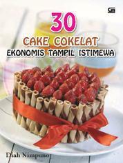 Cover 30 Cake Cokelat Ekonomis Tampil Istimewa oleh Diah Nimpuno