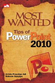 Most Wanted Tips Of PowerPoint 2010 by Ridwan Sanjaya Cover