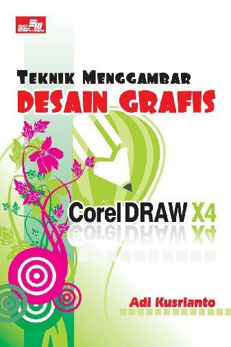 Jual Buku Teknik Menggambar Desain Grafis Dengan Coreldraw X4 Oleh