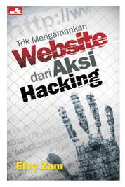 Trik Mengamankan Website dari Aksi Hacking by Efvy Zam Cover