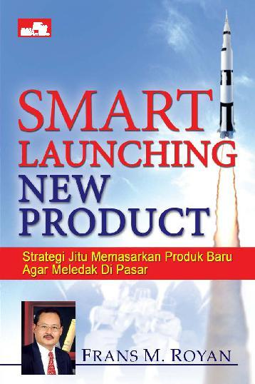 Buku Digital Smart Launching New Product oleh Frans M. Royan