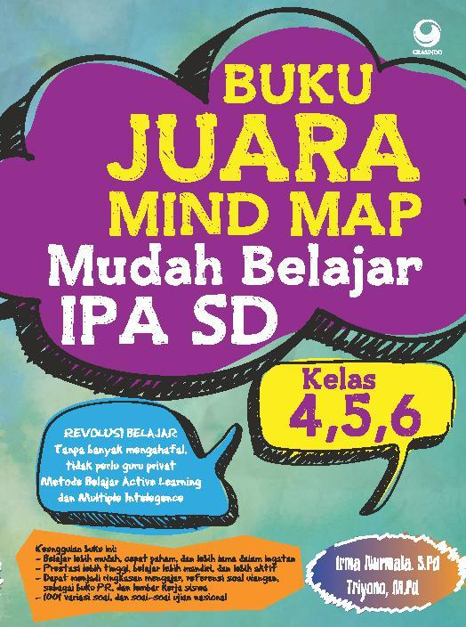 Buku Juara Mind Map Mudah Belajar Ipa Sd Kelas 4 5 6 Book By Irma Nurmala Dan Triyono
