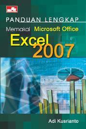 Panduan Lengkap Memakai Microsoft Office Excel 2007 by Adi Kusrianto Cover