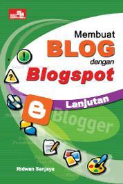 Membuat Blog dengan Blogspot - Lanjutan by Ridwan Sanjaya Cover