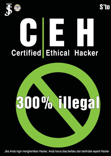 Certified Ethical Hacker 300% Illegal by S'to Cover
