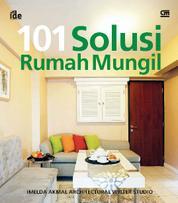 Seri Rumah Ide - 101 Solusi Rumah Mungil by Cover