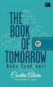 Cover The Book of Tomorrow - Buku Esok Hari oleh Cecelia Ahern
