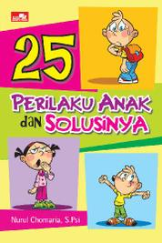 Cover 25 Perilaku Anak dan Solusinya oleh Nurul Chomaria, S. PSi