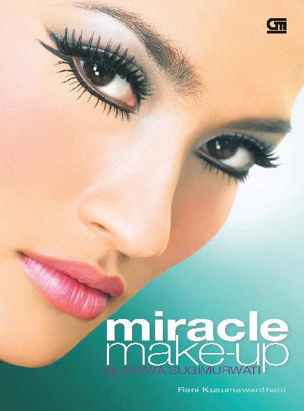 Buku Digital Miracle Make-up by Wawa Sugiwamurti oleh Reni Kusumawardani