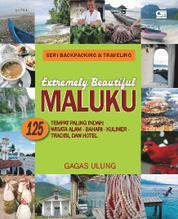 Cover Seri Backpacking & Traveling - Extremely Beautiful MALUKU oleh