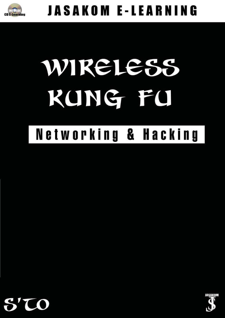 WIRELESS KUNG FU : Networking & Hacking by S'to Digital Book
