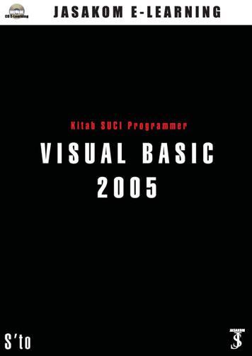 Kitab SUCI Programmer : VISUAL BASIC 2005 by S'to Cover