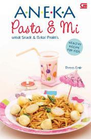 Healthy Recipe for Kids - Aneka PASTA & MI untuk Snack & Bekal Praktis by Threes Emir Cover