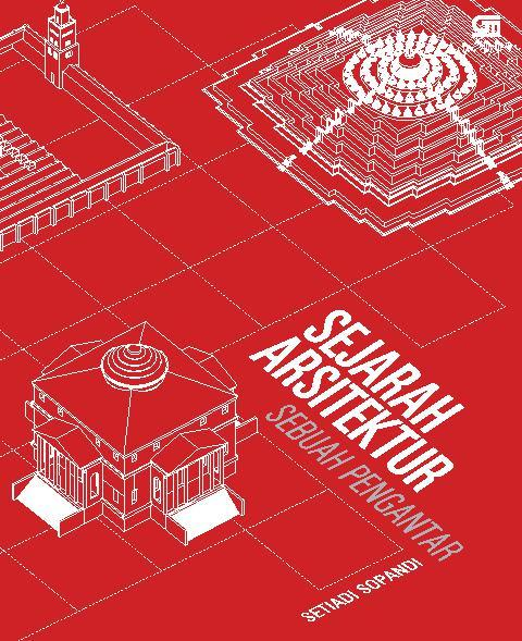 Buku Digital Sejarah Arsitektur: Sebuah Pengantar oleh Setiadi Sopandi