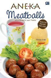 Healthy Recipe for Kids - Aneka Meatballs untuk Bekal & Lauk Praktis by Threes Emir Cover