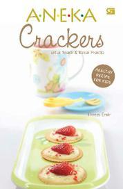 Healthy Recipe for Kids - Aneka Crackers untuk Snack & Bekal Praktis by Threes Emir Cover