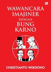 Wawancara Imajiner dengan Bung Karno by Christianto Wibisono Cover