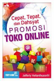 Cover Cepat, Tepat dan Dahsyat Promosi Toko Online oleh Jefferly Helianthusonfri