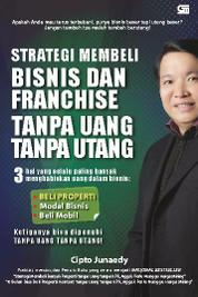 Cover Strategi Membeli Bisnis dan Franchise Tanpa Uang Tanpa Utang oleh