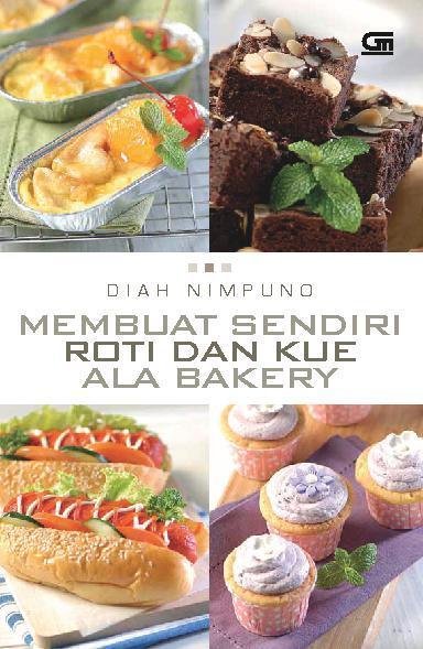 Buku Digital Membuat Sendiri Roti dan Kue ala Bakery oleh Diah Nimpuno