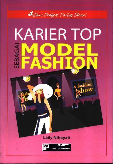 Karier Top sebagai Model Fashion by Laily Nihayati Digital Book