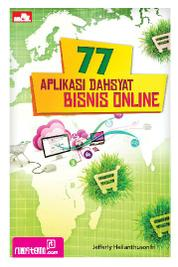 Cover 77 Aplikasi Dahsyat Bisnis Online oleh Jefferly Helianthusonfri