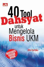 Cover 40 Tool Dahsyat Untuk Mengelola Bisnis UKM oleh Alfa Hartoko