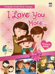 Cover I Love You More… (Bilingual book) oleh