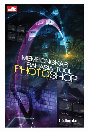 Buku Digital Membongkar Rahasia Tool Photoshop oleh Alfa Hartoko