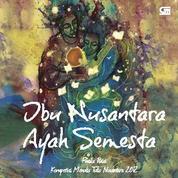 Cover Ibu Nusantara, Ayah Semesta - Finalis Puisi Kompetisi Menulis Tulis Nusantara 2012 oleh