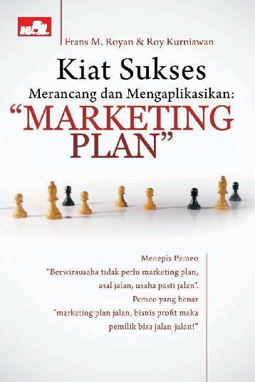 Buku Digital Kiat Sukses Merancang dan Mengaplikasikan: Marketing Plan oleh Roy Kurniawan,ST,MM