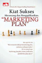 Kiat Sukses Merancang dan Mengaplikasikan: Marketing Plan by Roy Kurniawan,ST,MM Cover
