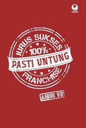 Jurus Sukses Franchise 100% Pasti Untung by Cover
