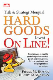 Trik & Strategi Menjual Hard Goods Lewat On Line! by Hendy Kusmarian Cover