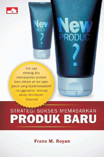 Buku Digital Strategi Sukses Memasarkan Produk Baru oleh Frans M. Royan