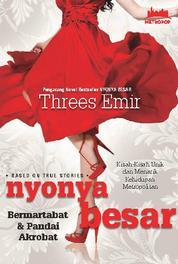 Nyonya Besar Bermartabat & Pandai Akrobat by Threes Emir Cover
