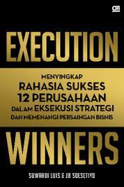 Execution Winners: Menyingkap Rahasia Sukses 12 Perusahaan by Cover