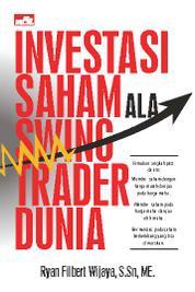 Cover Investasi Saham Ala Swing Trader Dunia - Edisi Revisi oleh Ryan Filbert Wijaya, S.Sn, ME.