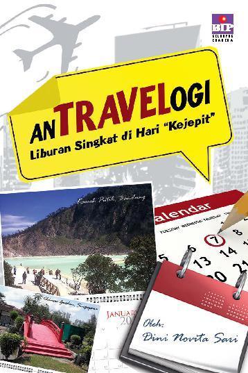 Buku Digital Antravelogi Liburan Singkat di Hari Kejepit oleh Dini Novita Sari