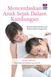 Mencerdaskan Anak Sejak Dalam Kandungan by Evariny Andriana Cover