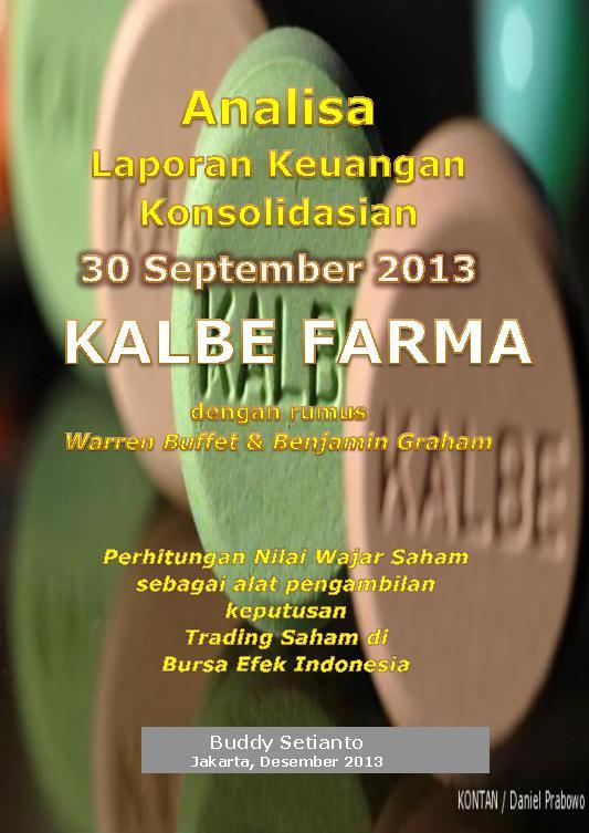 Analisa Laporan Keuangan Konsolidasian 30 September 2013 KALBE FARMA by Buddy Setianto Digital Book