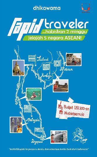 Buku Digital Rapid Traveler (habiskan 2 minggu jelajah 5 negara Asean) oleh dhikawama