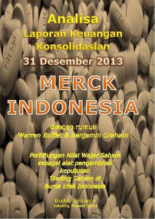 ANALISA LAPORAN KEUANGAN KONSOLIDASIAN 31 DESEMBER 2013 PT. MERK INDONESIA by Buddy Setianto Digital Book
